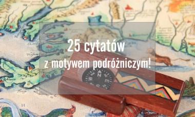 25 cytatów z motywem podróżniczym