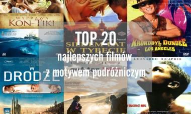 TOP 20 najlepszych filmów z motywem podróżniczym