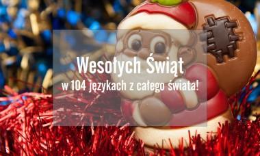 Wesołych Świąt w 104 językach z całego świata!