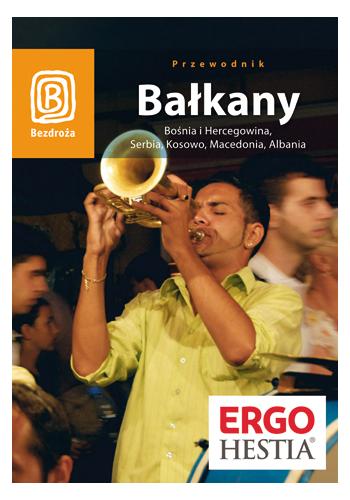 Bałkany. Bośnia i Hercegowina, Serbia. Wydanie 4 (wydanie 4)