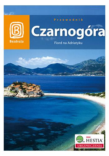 Czarnogóra. Fiord na Adriatyku. Wydanie 3 (wydanie 3)
