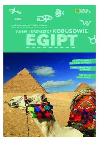 Egipt. Mali podróżnicy w wielkim świecie