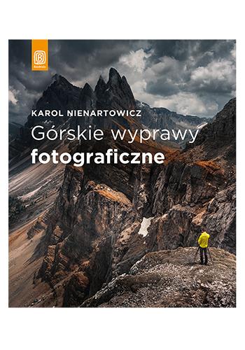Górskie wyprawy fotograficzne (wydanie 1)