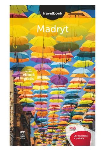 Madryt. Travelbook. Wydanie 1 (wydanie 1)
