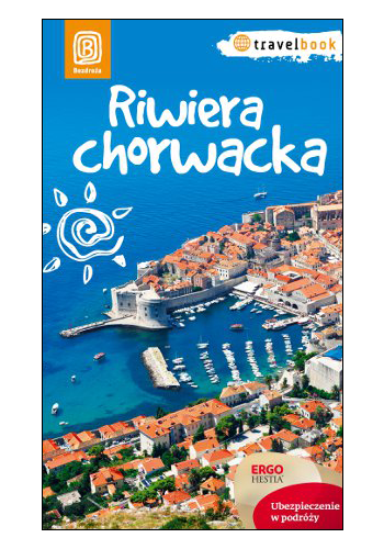 Riwiera chorwacka. Travelbook. Wydanie 1 (wydanie 1)