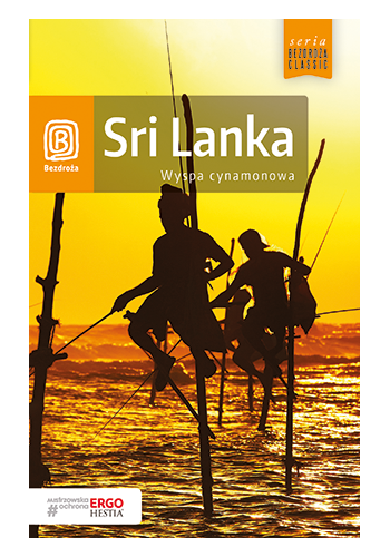 Sri Lanka. Wyspa cynamonowa. Wydanie 1 (wydanie 1)