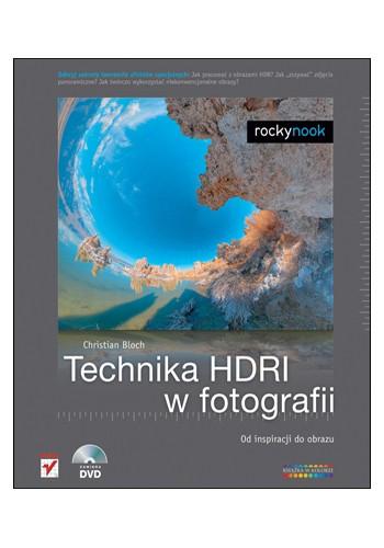 Technika HDRI w fotografii. Od inspiracji do obrazu (wydanie 1)