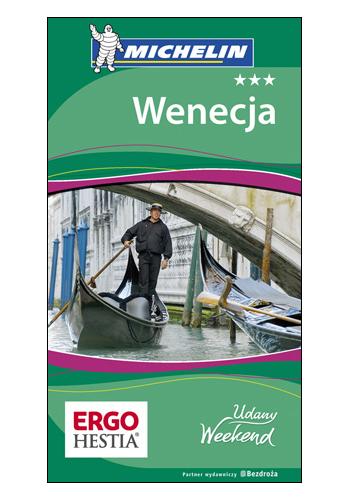 Wenecja. Udany Weekend Michelin. Wydanie 4 (wydanie 4)