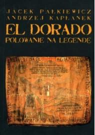 El Dorado. Polowanie na legendę