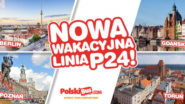 Nowa wakacyjna linia od PolskiBus P24 Gdańsk - Toruń - Poznań - Berlin