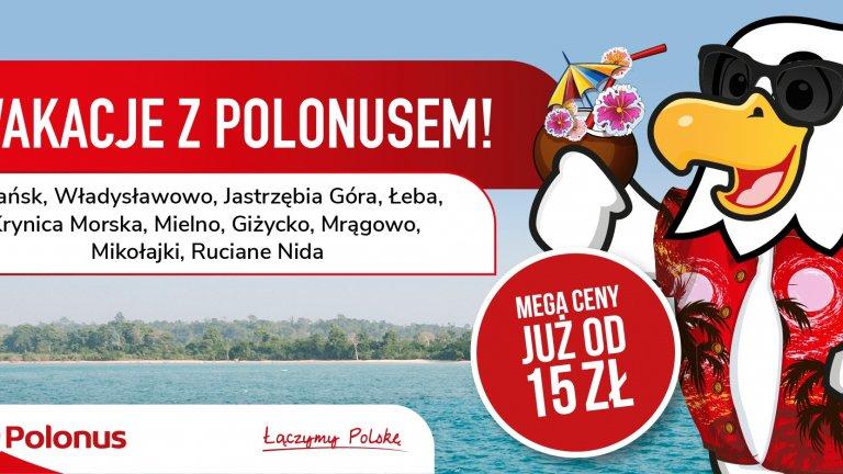 Bilet na Mazury i nad morze od 15zł – wakacje z Polonus